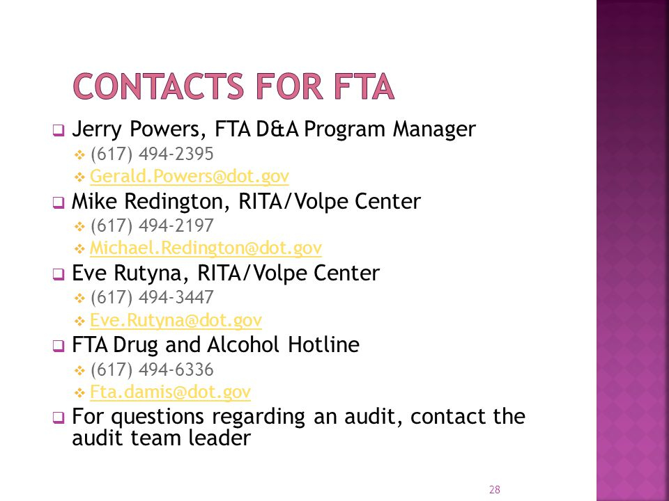  Jerry Powers, FTA D&A Program Manager  (617) 494-2395  Gerald.Powers@dot.gov Gerald.Powers@dot.gov  Mike Redington, RITA/Volpe Center  (617) 494