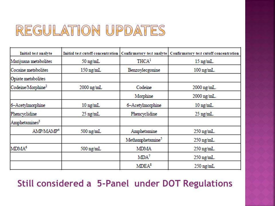 Still considered a 5-Panel under DOT Regulations