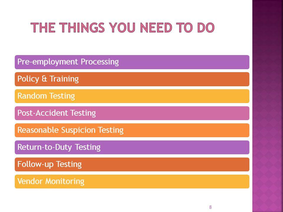 Pre-employment ProcessingPolicy & TrainingRandom TestingPost-Accident TestingReasonable Suspicion TestingReturn-to-Duty TestingFollow-up TestingVendor
