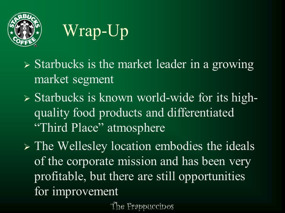 The Frappuccinos Potential Risks  Customers may not react positively to the changes being made  Not enough available employees to meet re- aligned hiring needs  Claims of age discrimination and negative affect on sales in youth demographic  Costs associated with planned change