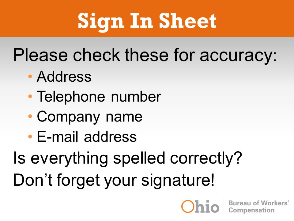 Sign In Sheet Please check these for accuracy : Address Telephone number Company name E-mail address Is everything spelled correctly.