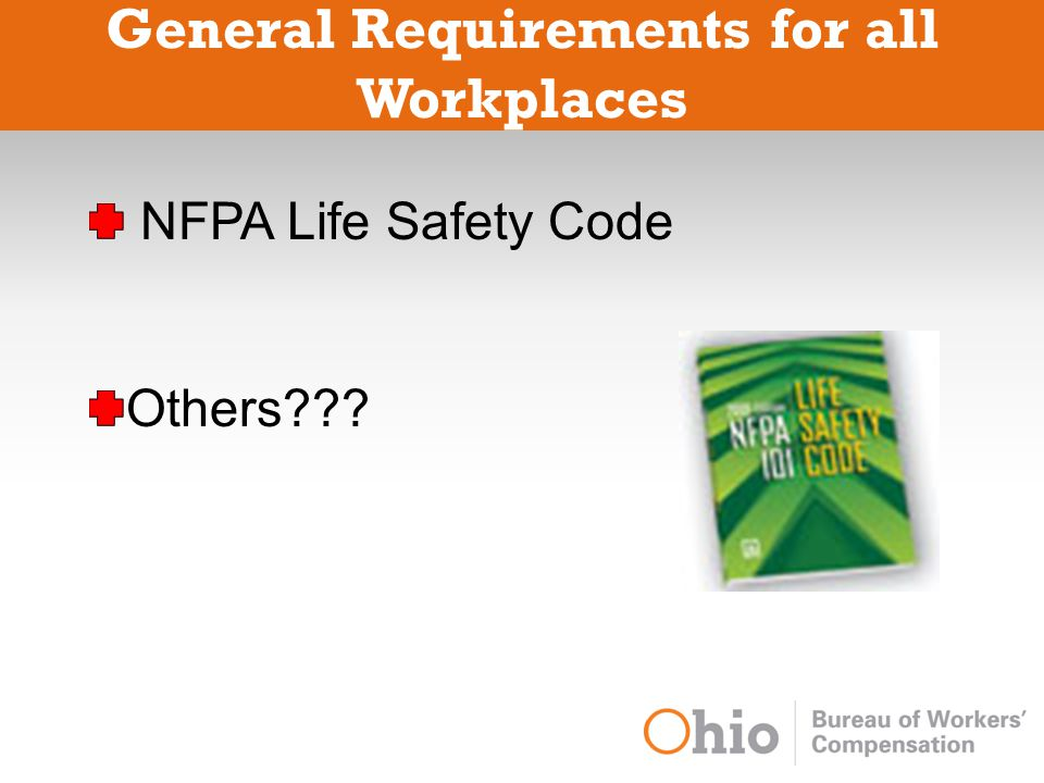 General Requirements for all Workplaces NFPA Life Safety Code Others