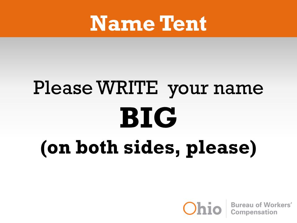 Please WRITE your name BIG (on both sides, please) Name Tent