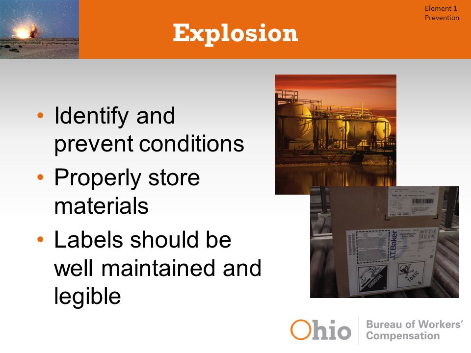 Explosion Identify and prevent conditions Properly store materials Labels should be well maintained and legible Element 1 Prevention