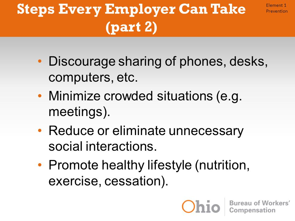 Steps Every Employer Can Take (part 2) Discourage sharing of phones, desks, computers, etc.