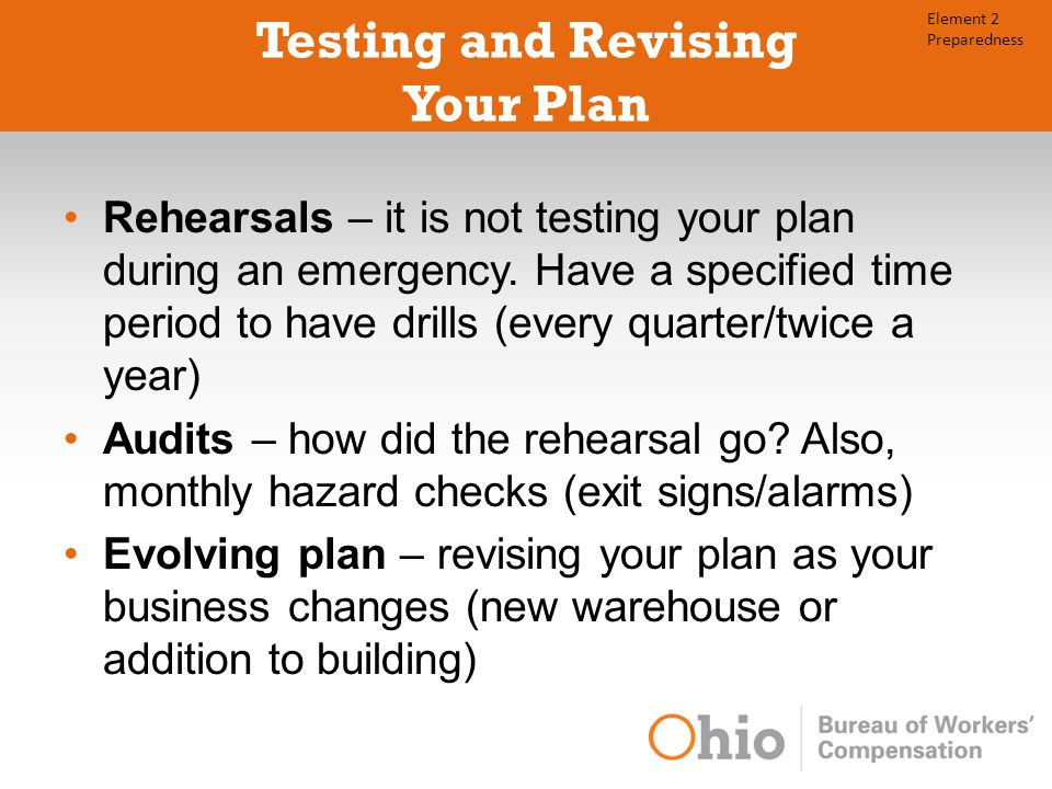 Testing and Revising Your Plan Rehearsals – it is not testing your plan during an emergency.