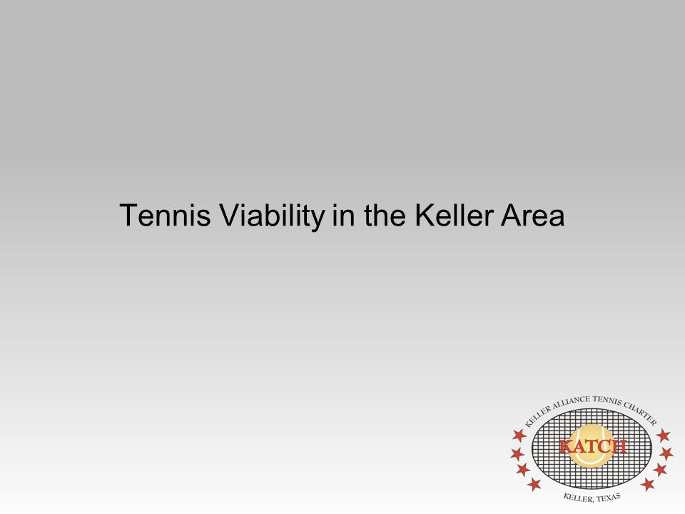 Tennis Viability in the Keller Area