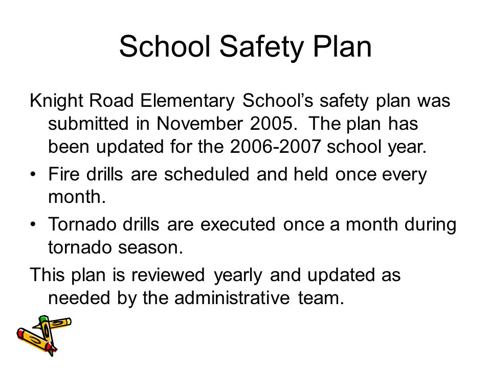 School Safety Plan Knight Road Elementary School's safety plan was submitted in November 2005.