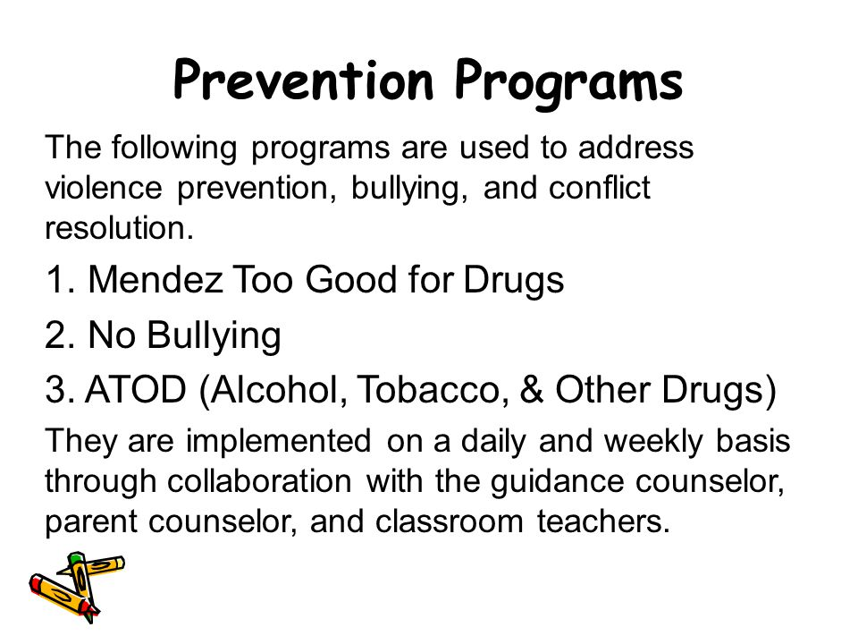 Prevention Programs The following programs are used to address violence prevention, bullying, and conflict resolution.