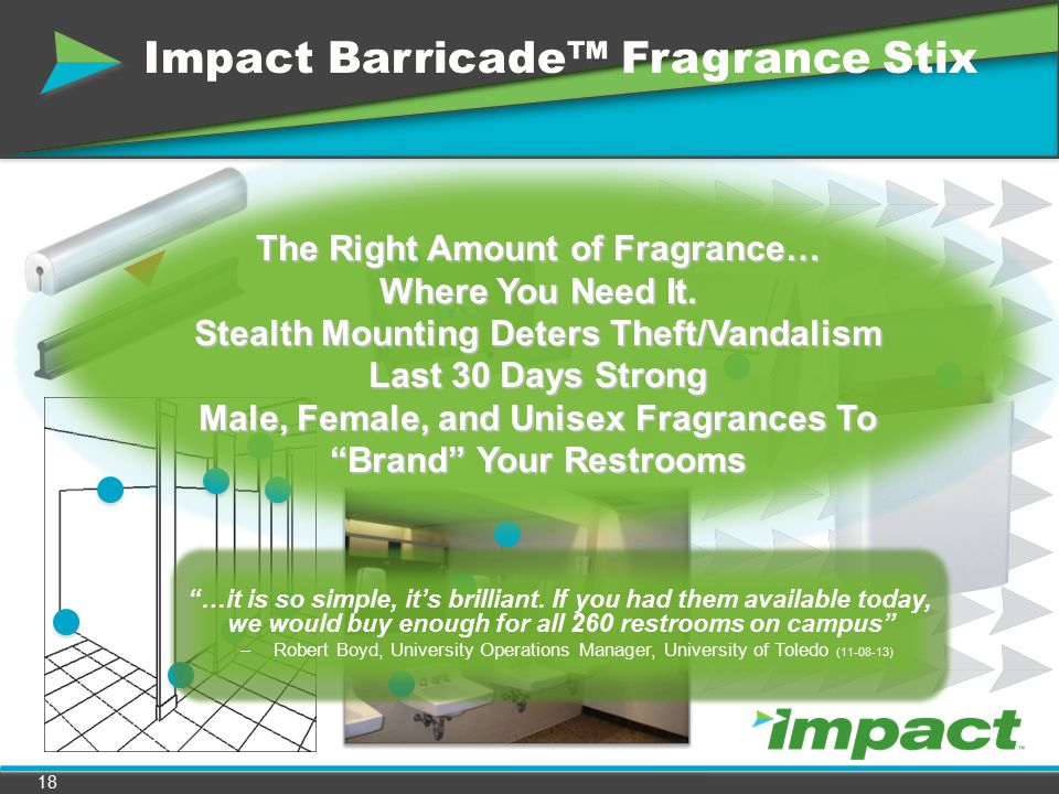 Barricade™ Fragrance Stix Scents Tempest Blue Seas Moroccan Dusk Mahogany Lodge Male ScentsUnisexFemale ScentsOlfactory Disruption* Orchids of Oahu Venetian Romance Ming Blossoms Saharan Ivory Mandarin Fields Spices of the Pacific Rim Essence of Everest Breezes of Big Sky *Olfactory Disruption is a new technology that works to neutralize odors on a chemical level.