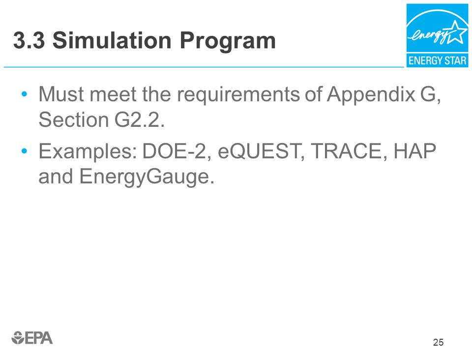 25 3.3 Simulation Program Must meet the requirements of Appendix G, Section G2.2.