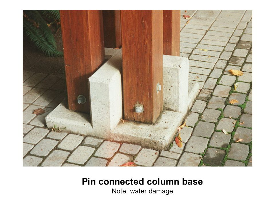Pin connected column base Note: water damage