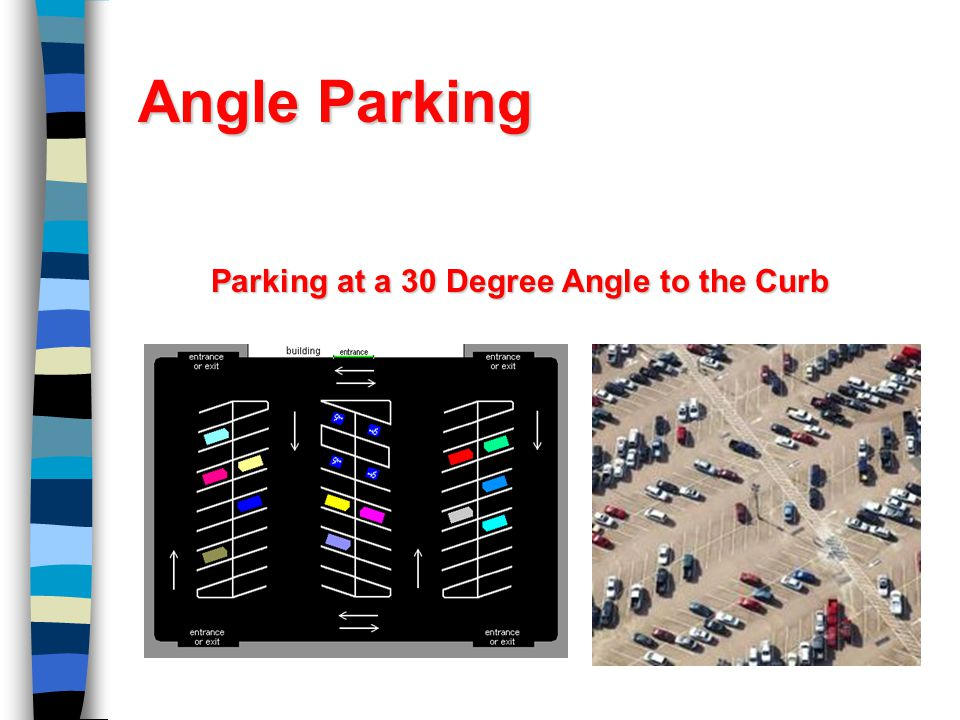 Angle Parking Parking at a 30 Degree Angle to the Curb