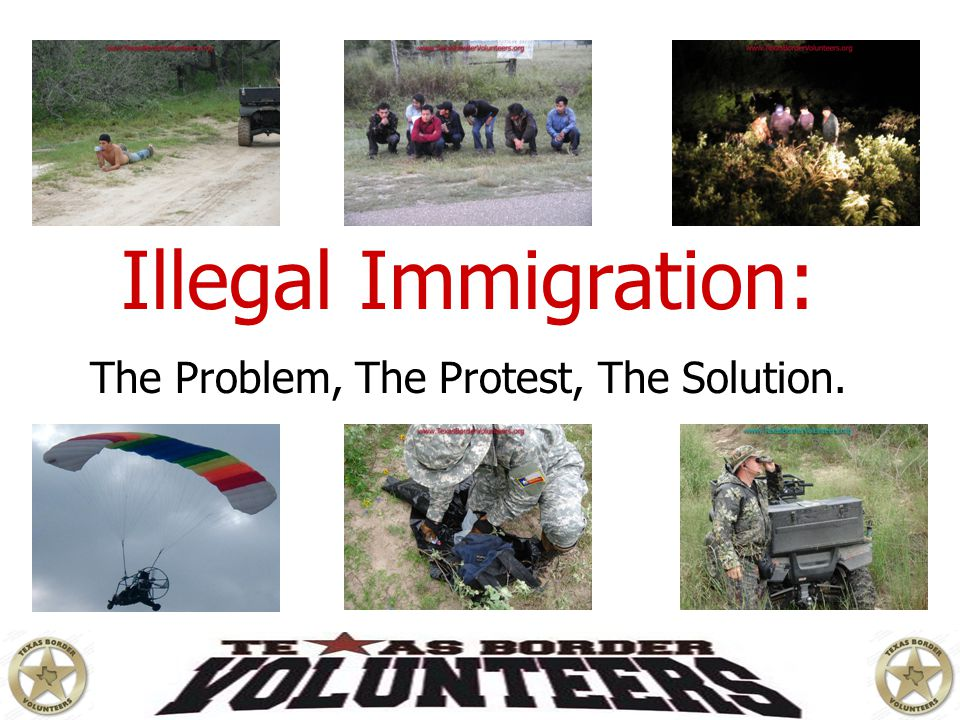 Illegal Immigration: The Problem, The Protest, The Solution.