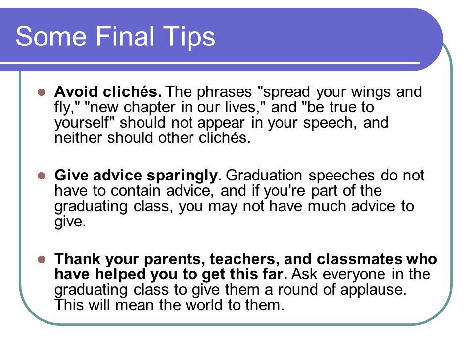 Some Final Tips Avoid clichés.