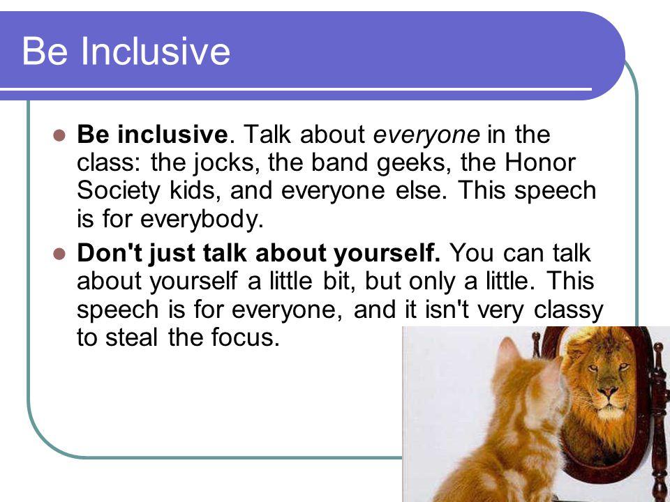 Be Inclusive Be inclusive.