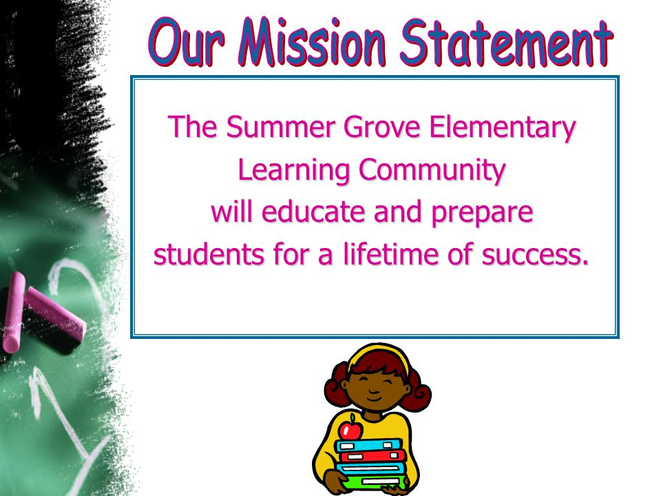 The Summer Grove Elementary Learning Community will educate and prepare students for a lifetime of success.