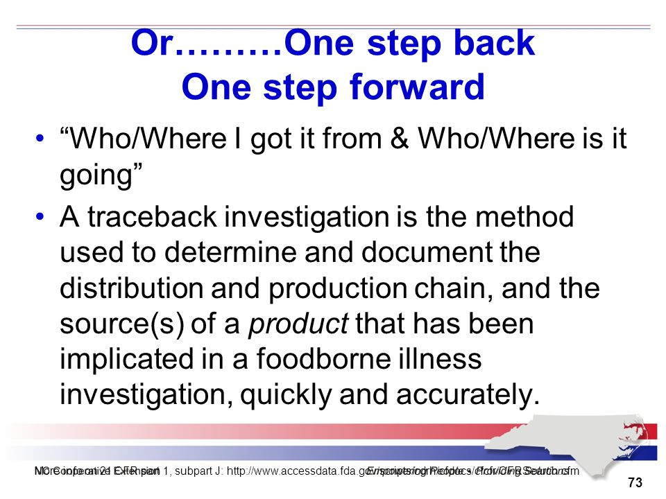 "Or………One step back One step forward ""Who/Where I got it from & Who/Where is it going"" A traceback investigation is the method used to determine and do"