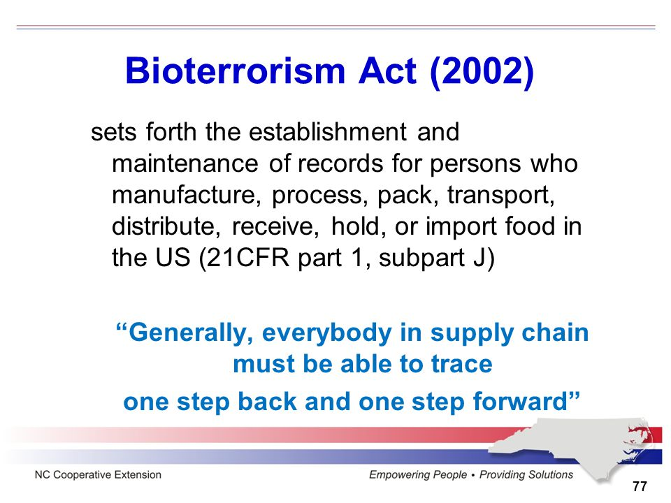Bioterrorism Act (2002) sets forth the establishment and maintenance of records for persons who manufacture, process, pack, transport, distribute, rec