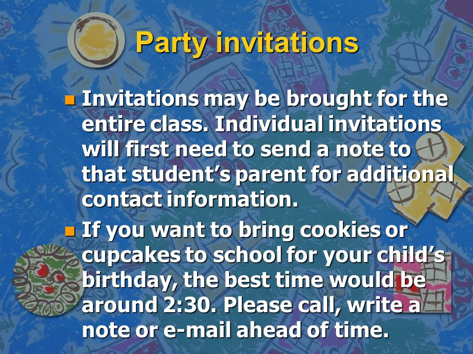 Party invitations n Invitations may be brought for the entire class.