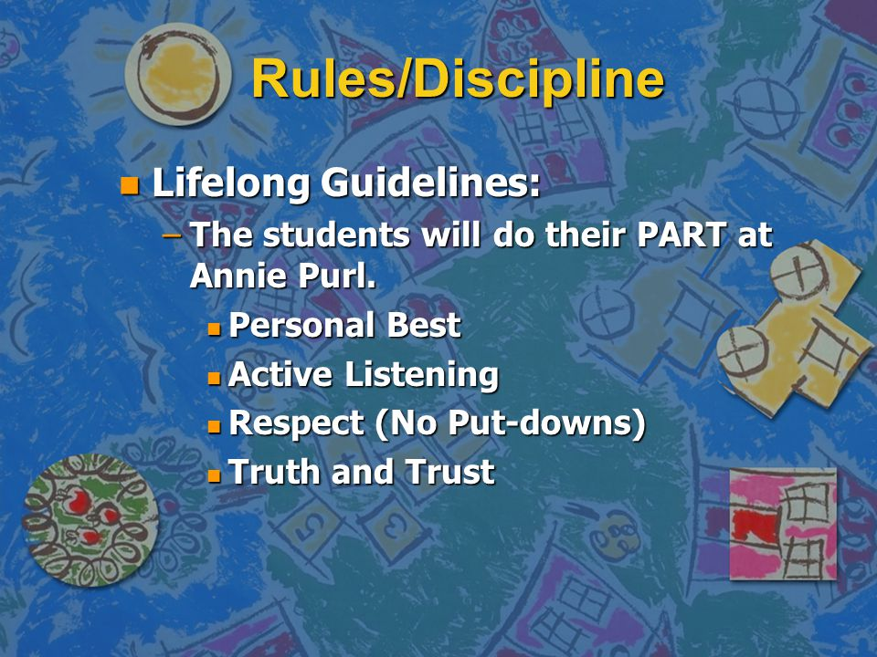 Rules/Discipline Cont.n Kelso the Frog. – Kelso's choices: 9 different ways to solve problems.