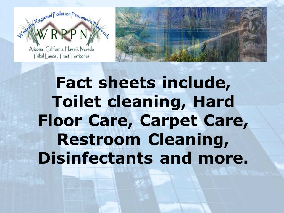 Fact sheets include, Toilet cleaning, Hard Floor Care, Carpet Care, Restroom Cleaning, Disinfectants and more.