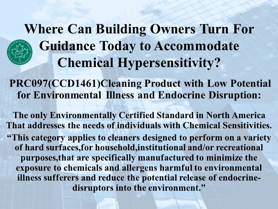 PRC097(CCD1461)Cleaning Product with Low Potential for Environmental Illness and Endocrine Disruption: The only Environmentally Certified Standard in North America That addresses the needs of individuals with Chemical Sensitivities.