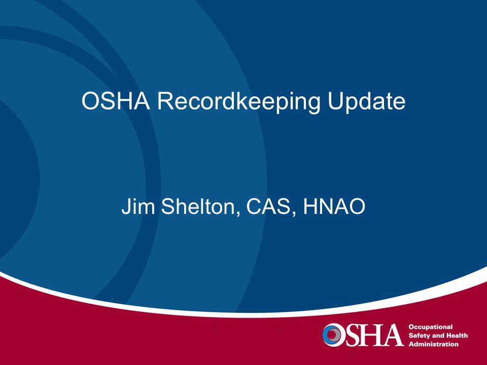 Recordkeeping Resources http://www.osha.gov/recordkeeping/index.html