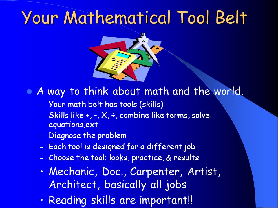 Your Mathematical Tool Belt A way to think about math and the world.