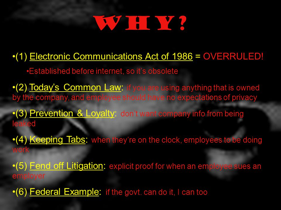 Why. (1) Electronic Communications Act of 1986 = OVERRULED.
