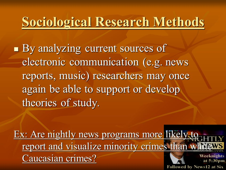 By analyzing current sources of electronic communication (e.g. news reports, music) researchers may once again be able to support or develop theories