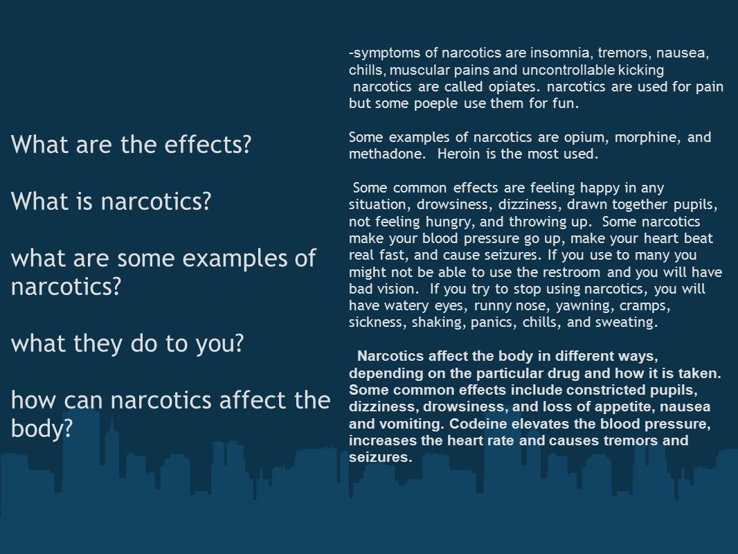 What are the effects. What is narcotics. what are some examples of narcotics.