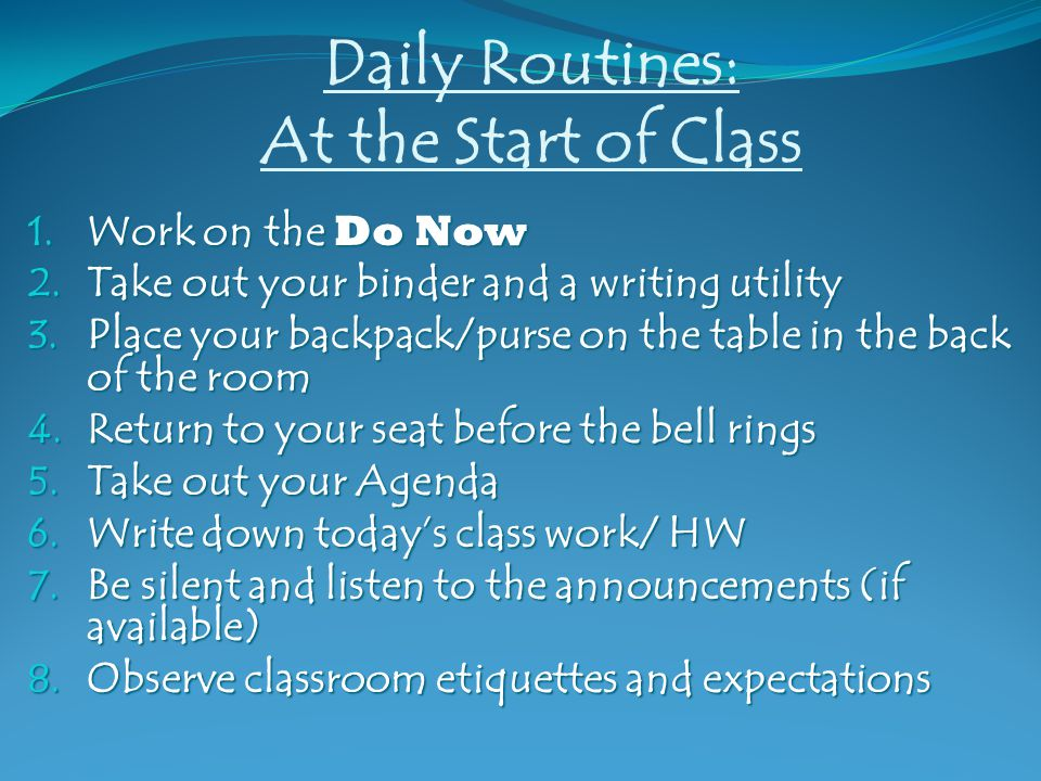 Daily Routines: At the Start of Class 1. Work on the Do Now 2.