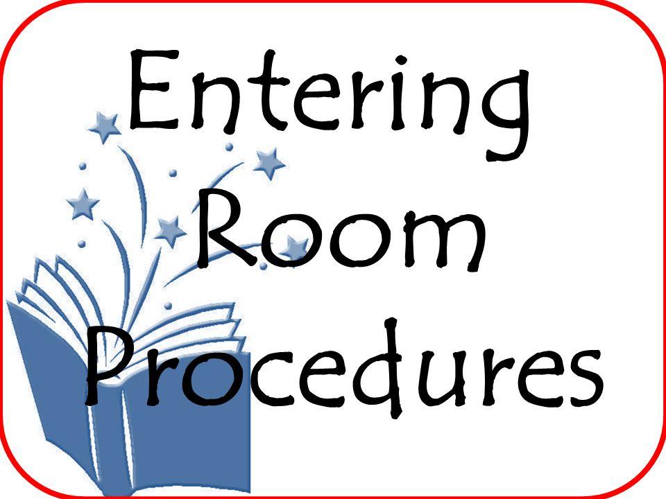 Entering Room Procedures