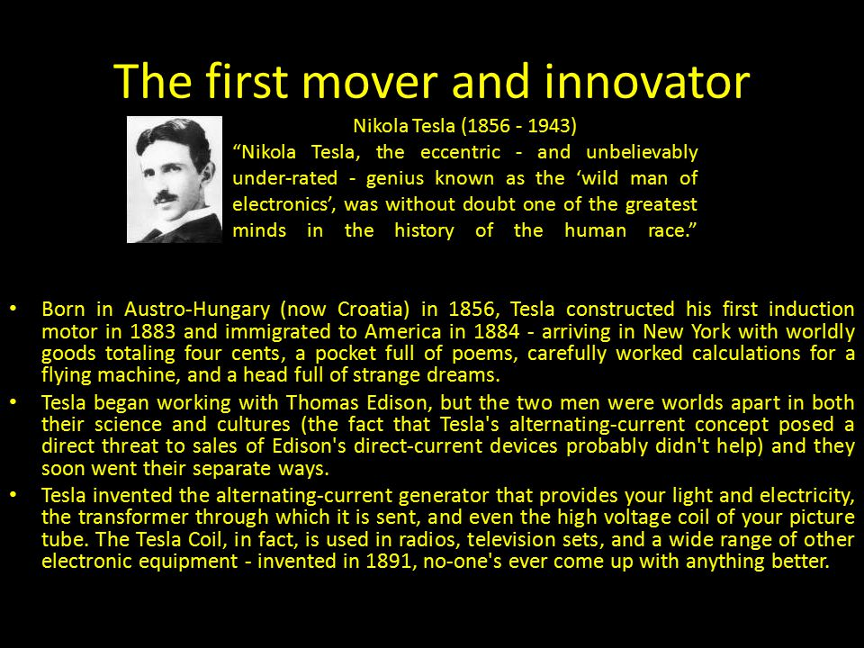 The forgotten invention is reborn in 2007 The idea of wireless electricity has been around since the early days of the Tesla coil.