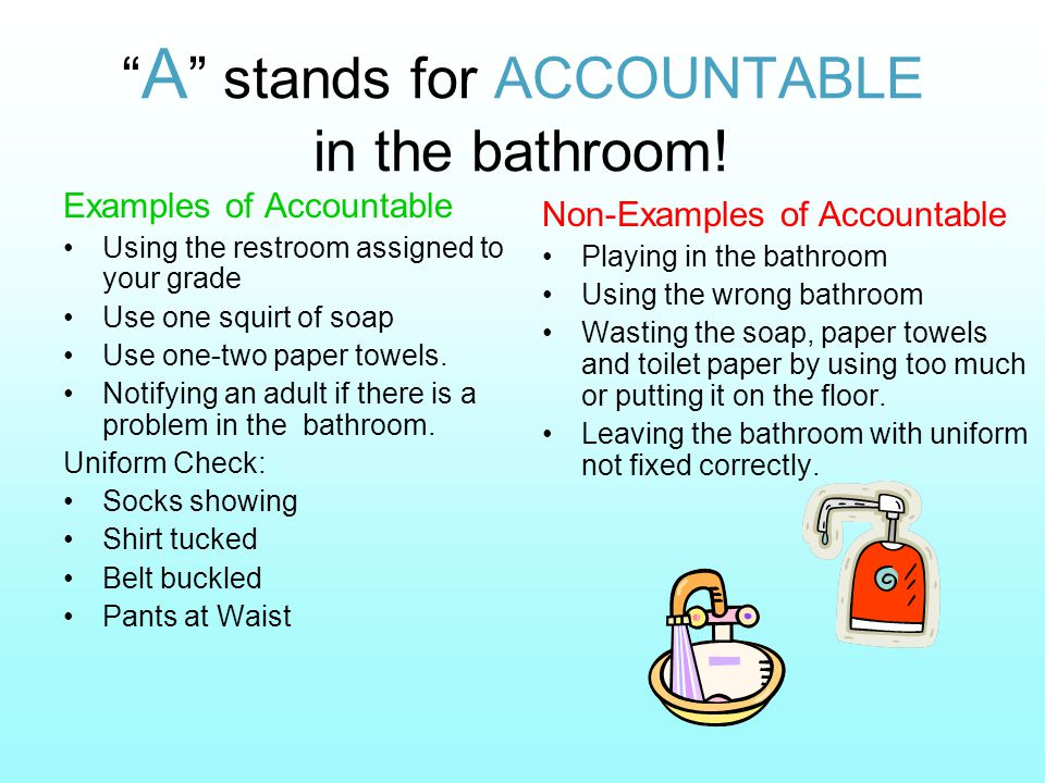 A stands for ACCOUNTABLE in the bathroom.