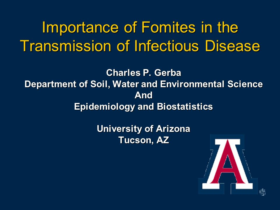 Importance of Fomites in the Transmission of Infectious Disease Charles P.