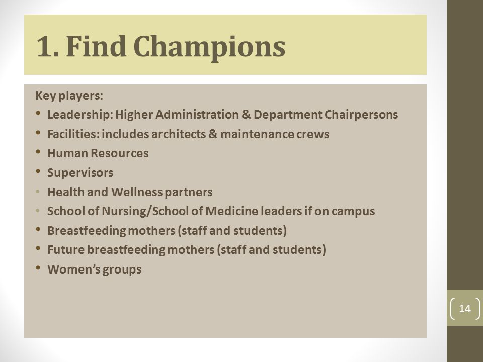 1. Find Champions Key players: Leadership: Higher Administration & Department Chairpersons Facilities: includes architects & maintenance crews Human R
