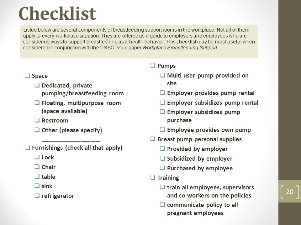 Checklist  Space  Dedicated, private pumping/breastfeeding room  Floating, multipurpose room (space available)  Restroom  Other (please specify)