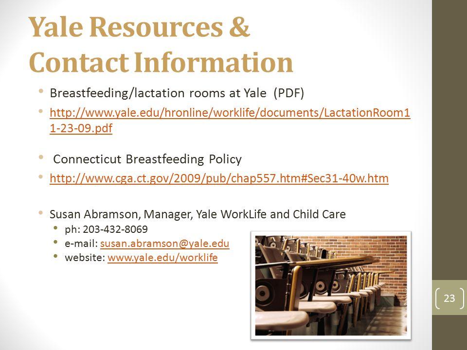 Yale Resources & Contact Information Breastfeeding/lactation rooms at Yale (PDF) http://www.yale.edu/hronline/worklife/documents/LactationRoom1 1-23-0