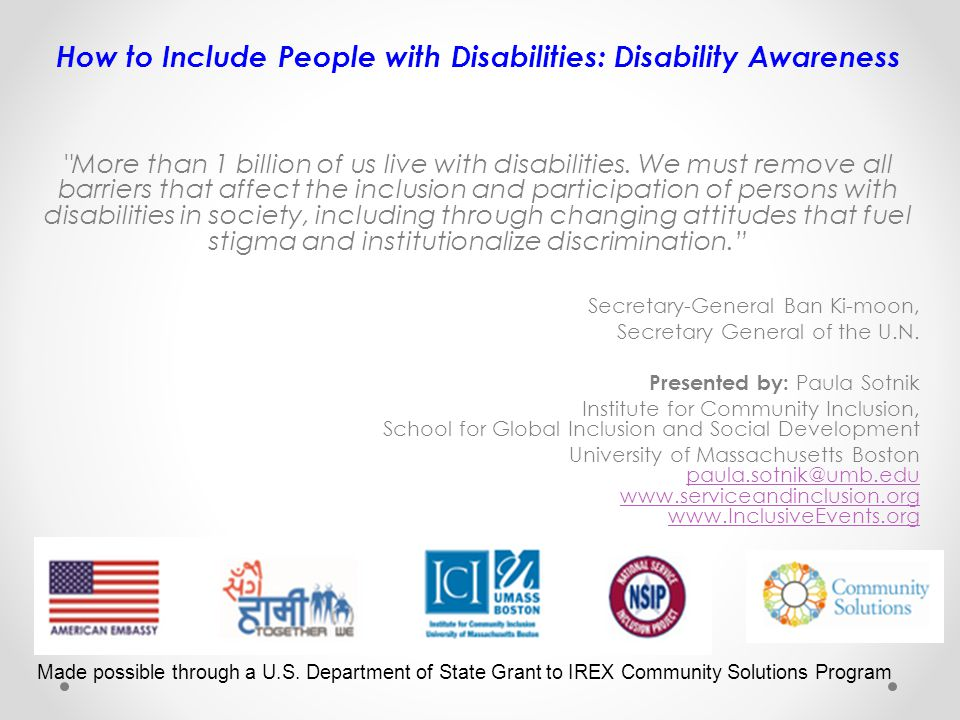 How to Include People with Disabilities: Disability Awareness More than 1 billion of us live with disabilities.