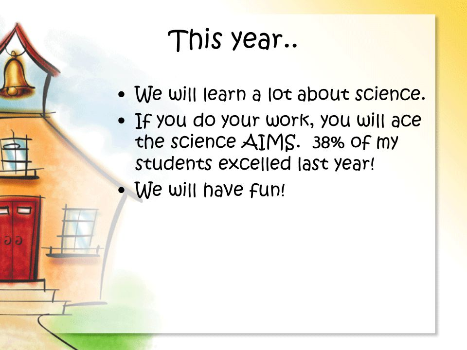 This year..We will learn a lot about science. If you do your work, you will ace the science AIMS.