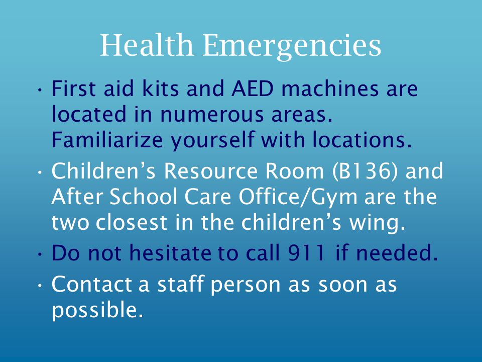 Health Emergencies First aid kits and AED machines are located in numerous areas.