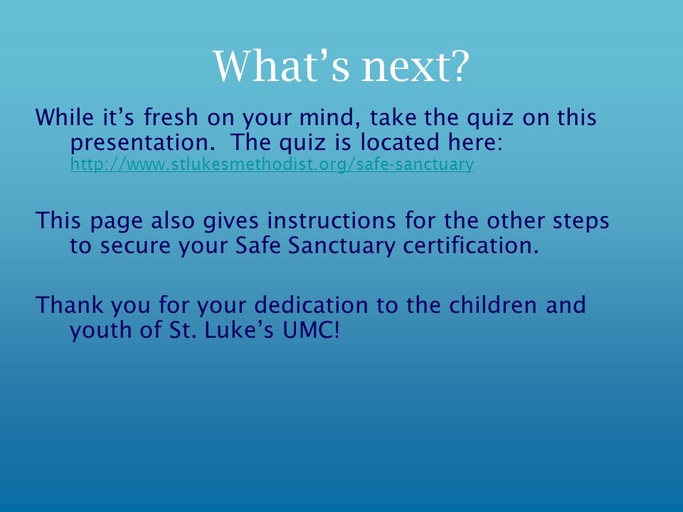What's next. While it's fresh on your mind, take the quiz on this presentation.