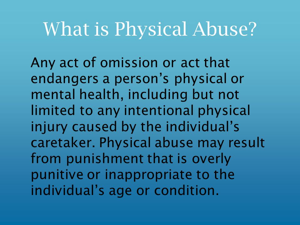 What is Physical Abuse.
