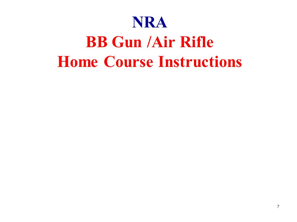 7 NRA BB Gun /Air Rifle Home Course Instructions
