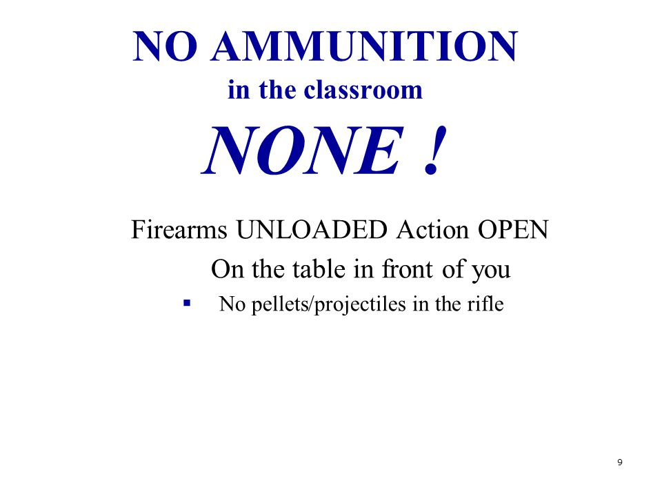 9 NO AMMUNITION in the classroom NONE .