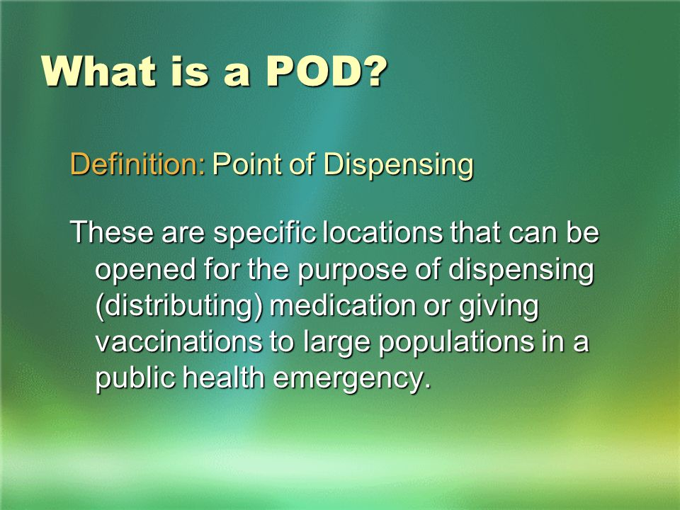 What is a POD.