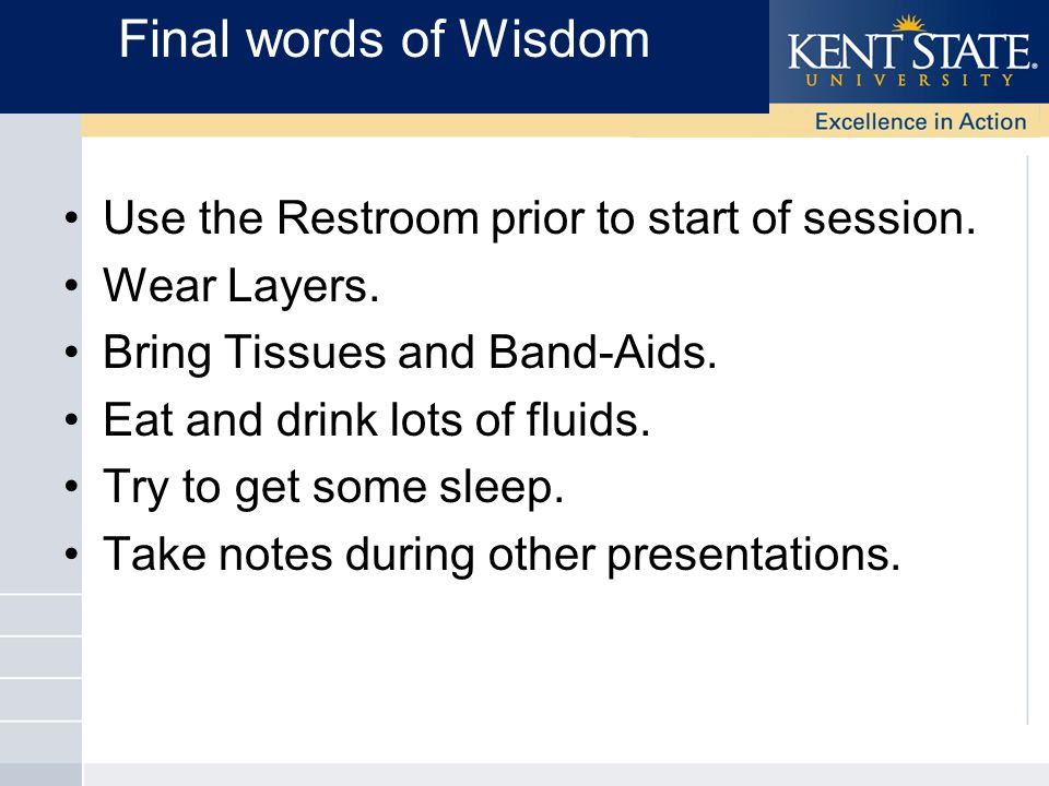 Use the Restroom prior to start of session. Wear Layers.