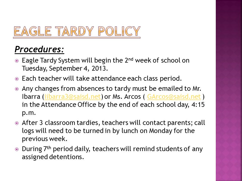 Procedures:  Eagle Tardy System will begin the 2 nd week of school on Tuesday, September 4, 2013.